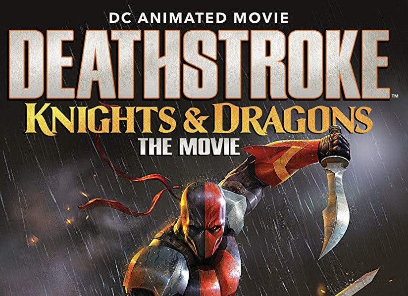 Deathstroke Knights Dragons Animated Film Review Batman On Film